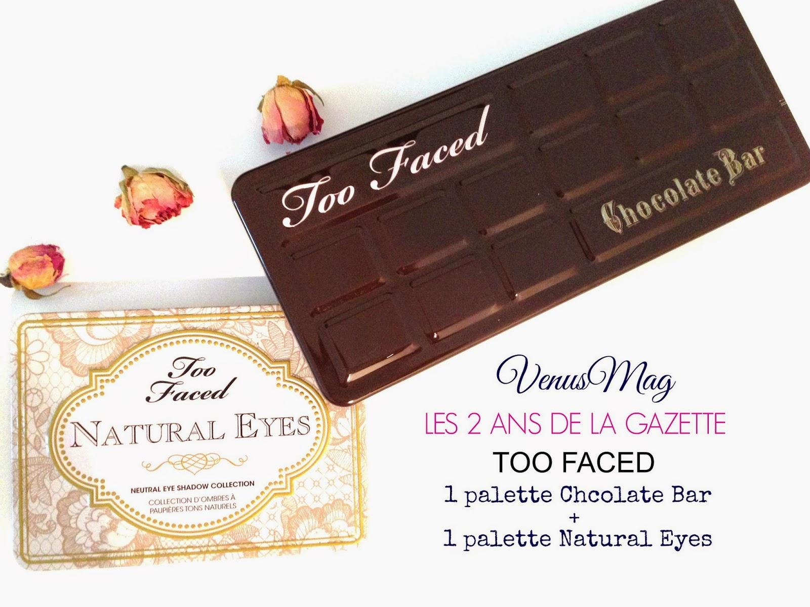 [2 ans de la gazette] - 1 palette Chocolate Bar et 1 palette Natural Eyes de Too Faced