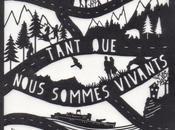 """""""Tant nous sommes vivant"""" Anne-Laure Bondoux, 2014"""