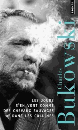 Chharles Bukowski, Les jours s'en vont