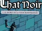 Chat noir, tome secret Tour Montfrayeur