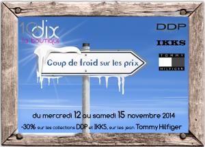 4 jours de remises sur 3 grandes marques de notre sélection hiver 2014 : DDP Woman, IKKS et Tommy Hilfiger