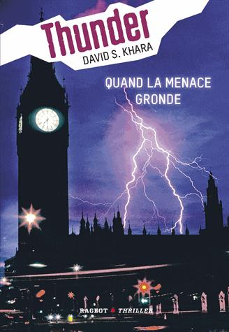 Thunder. Tome 1, Quand la menace gronde / David Khara