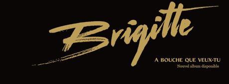 Brigitte album A bouche que veux tu