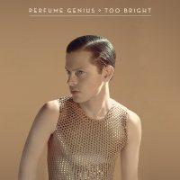 Perfume Genius {Too Bright}