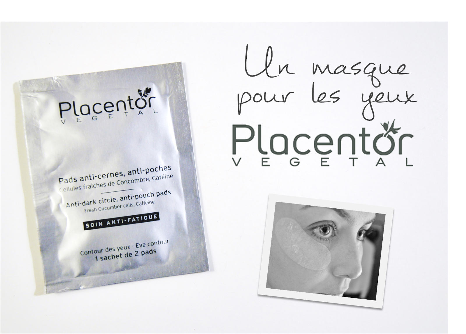 placentor vegetal, masque yeux, pads yeux, anti cernes