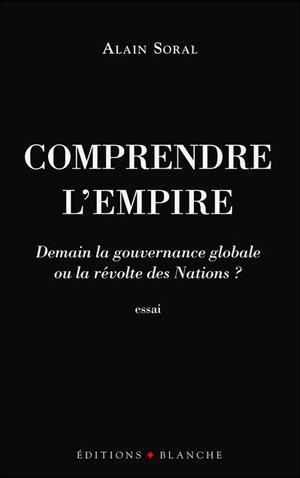 comprendre l'empire, alain soral