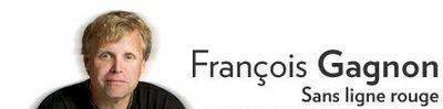 Le courage journalistique de François Gagnon
