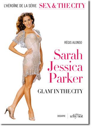 Sarah Jessica Parker, sa vie en dehors de Sex & the city