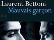 Mauvais Garçon Laurent Bettoni éditions Quichotte