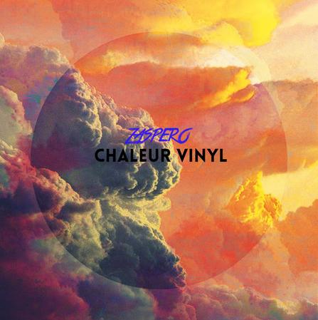 Zaspero – Chaleur Vinyl EP