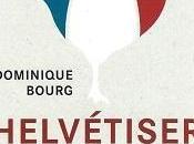 """""""Helvétiser France"""", Dominique Bourg, entretiens avec Philippe Dumartheray"""