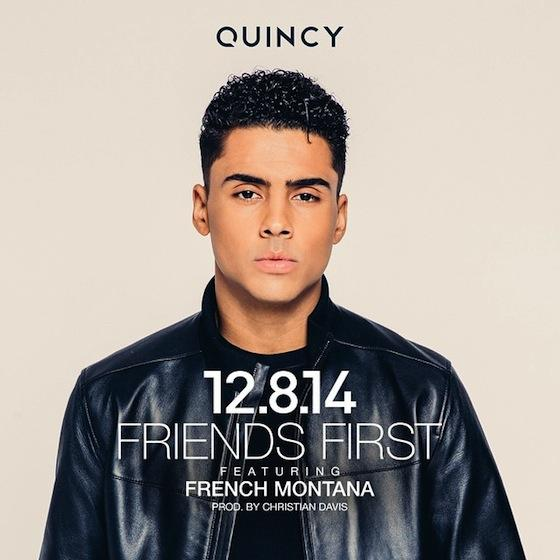 HOT!!! NEW MUSIC: QUINCY feat FRENCH MONTANA – « FRIENDS FIRST »