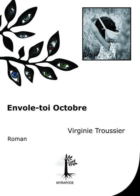 Virginie Troussier - Envole-toi Octobre