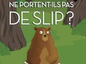 Pourquoi ours portent-ils slip? premier gros éclat rire 2015!!