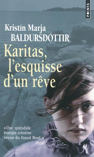 Karitas tome 1 L'esquisse d'un rêve de Kristin Marja BALDURSDOTTIR