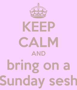 keep-calm-and-bring-on-a-sunday-sesh