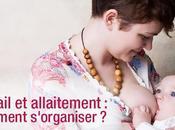 Travail allaitement comment s'organiser