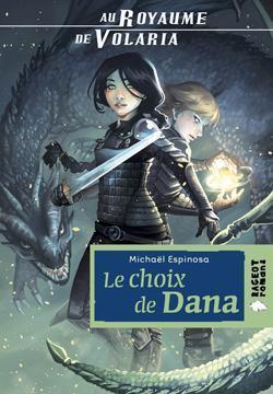 Au royaume de Volaria, tome 1 : le choix de Dana