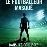 Découvrez le livre «Je suis le footballeur masqué»