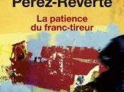 patience franc-tireur Arturo Perez-Reverte