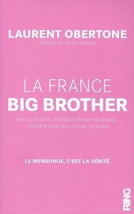 """""""La France Big Brother"""" de Laurent Obertone"""
