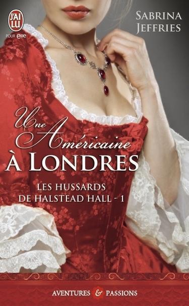 Couverture Les Hussards de Halstead Hall, tome 1 : Une Américaine à Londres