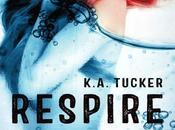 Respire K.A. Tucker