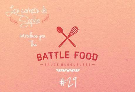 BATTLE FOOD #29 : Et le thème est…