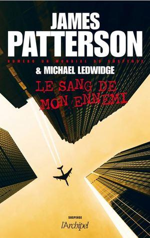 Michael Bennett T.6 : Le sang de mon ennemi - James Patterson & Michael Ledwidge