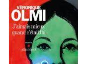 J'aimais mieux quand c'était Véronique Olmi