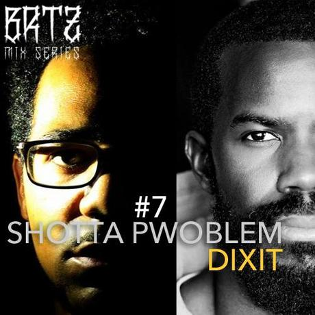 BRTZ Podcast / Mix Series #7 : Shotta Pwoblem & Dixit