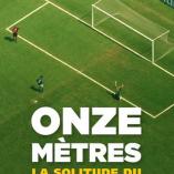 Découvrez le livre: «Onze mètres: La solitude du tireur de pénalty»