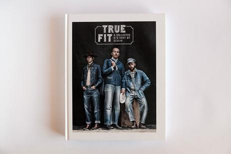 TRUE FIT – A COLLECTED HISTORY OF DENIM