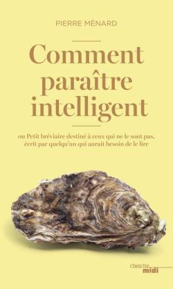 pierre-menard-comment-paraitre-intelligent