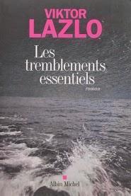 Les tremblements essentiels de Viktor Lazlo chez Albin Michel
