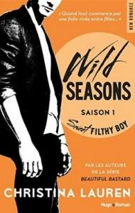 Wild seasons, t.1 : Sweet Filthy Boy – Christina Lauren