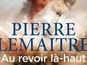 revoir là-haut Pierre Lemaitre enfin poche
