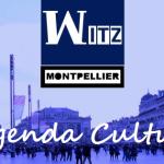 L'agenda culturel de Witz Montpellier