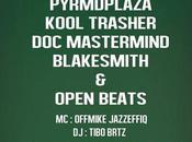 Sloppy Katz PYRMDPLAZA, Kool Trasher, Mastermind, Blakesmith, Open Beats (2×2 places gagner)
