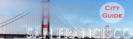 SAN FRANCISCO city guide golden gate bridge