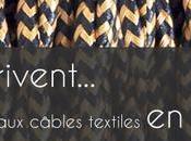 cables textile électrique arrivent