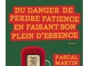 Danger Perdre Patience Faisant Plein d'Essence Pascal Martin