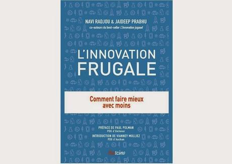 L'Innovation Frugale par Navi RADJOU : Comment faire mieux avec moins !
