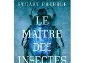Stuart Prebble Maître insectes