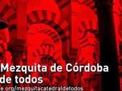 Salvemos Mezquita Córdoba. Cordoue reconquête mosquée masquée.