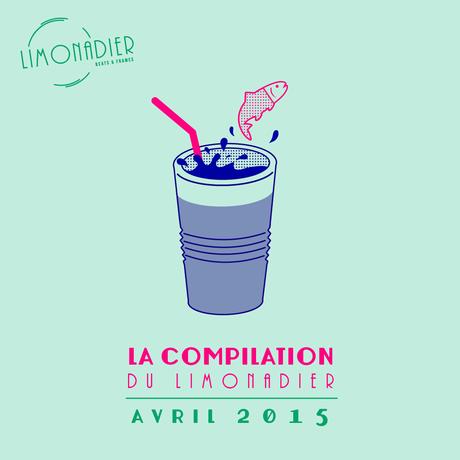 La Compilation du Limonadier #14 – Avril 2015