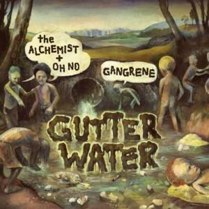 Gangrene (The Alchemist & Oh No) : Gutter Water
