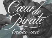 Clip Oublie-moi Coeur Pirate
