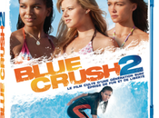 Blue Crush aout Blu-ray