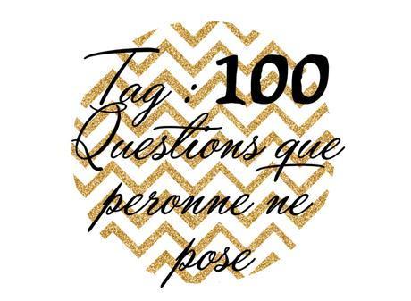 TAG 100 questions que personne ne pose